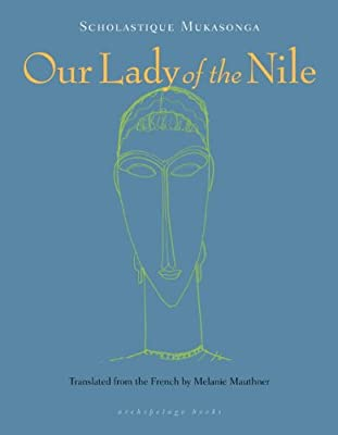 Our Lady of the Nile: A Novel.pdf