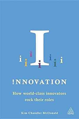 Innovation: How World-class Innovators Rock Their Roles.pdf
