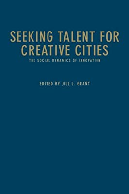 Seeking Talent for Creative Cities: The Social Dynamics of Innovation.pdf