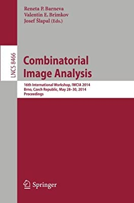 Combinatorial Image Analysis: 16th International Workshop, IWCIA 2014, Brno, Czech Republic, May 28-30, 2014,....pdf