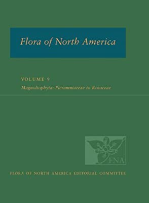 Flora of North America: North of Mexico; Volume 9: Magnoliophyta: Picramniaceae to Rosaceae.pdf