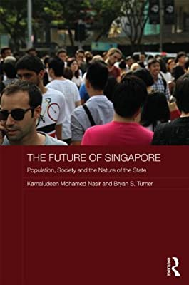 The Future of Singapore: Population, Society and the Nature of the State.pdf