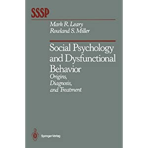 Social Psychology and Dysfunctional Behavior