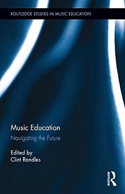 Music Education: Navigating the Future.pdf