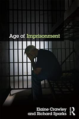 Age of Imprisonment: Work, Life and Death Among Older Men in British Prisons.pdf