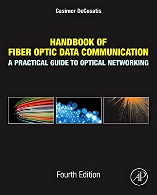 Handbook of Fiber Optic Data Communication: A Practical Guide to Optical Networking.pdf