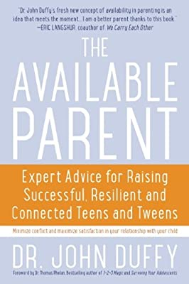 The Available Parent: Expert Advice for Raising Successful, Resilient, and Connected Teens and Tweens.pdf