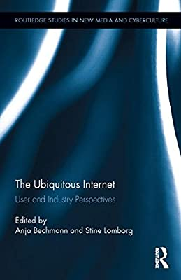 The Ubiquitous Internet: User and Industry Perspectives.pdf