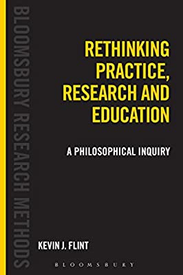 Rethinking Practice, Research and Education: A Philosophical Inquiry.pdf