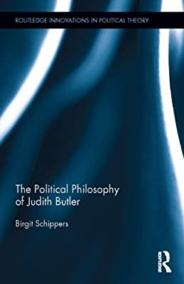 The Political Philosophy of Judith Butler.pdf