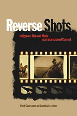 Reverse Shots: Indigenous Film & Media in an International Context.pdf