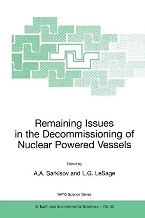 Remaining Issues Decommissioning Nuclear Powered Vessels Includi
