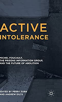 Active Intolerance: Michel Foucault, the Prisons Information Group, and the Future of Abolition.pdf