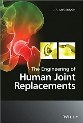 The Engineering of Human Joint Replacements.pdf