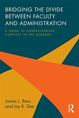 Bridging the Divide Between Faculty and Administration: A Guide to Understanding Conflict in the Academy.pdf
