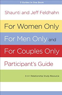 For Women Only, for Men Only, and for Couples Only Participant's Guide: Three-In-One Relationship Study Resource.pdf