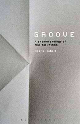 Groove: a Phenomenology of Rhythmic Nuance.pdf