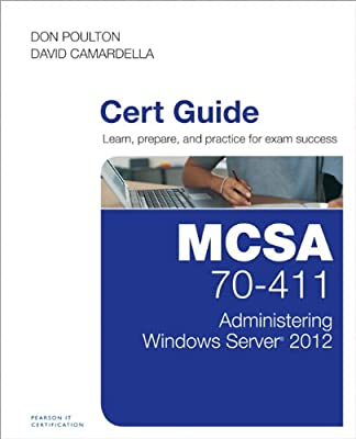 MCSA 70-411 Cert Guide: Administering Windows Server 2012.pdf