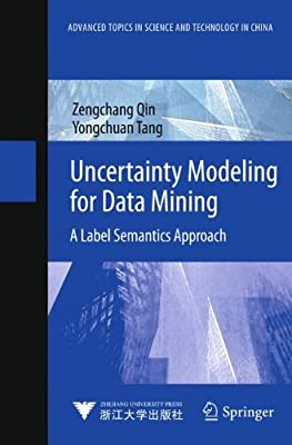 Uncertainty Modeling for Data Mining: A Label Semantics Approach.pdf