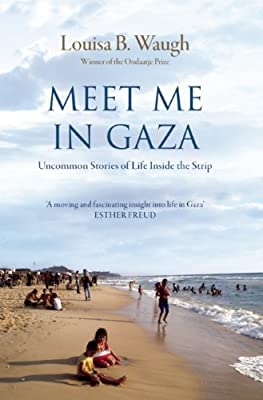 Meet Me in Gaza: Uncommon Stories of Life Inside the Strip.pdf