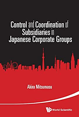 Control and Coordination of Subsidiaries in Japanese Corporate Groups.pdf