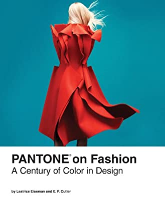 Pantone on Fashion: A Century of Color in Design.pdf