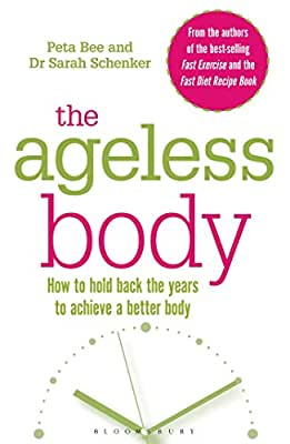 The Ageless Body: How To Hold Back The Years To Achieve A Better Body.pdf