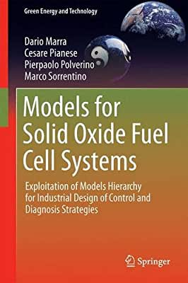 Models for Solid Oxide Fuel Cell Systems: Exploitation of Models Hierarchy for Industrial Design of Control and....pdf