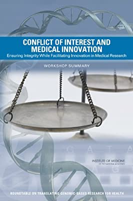Conflict of Interest and Medical Innovation: Ensuring Integrity While Facilitating Innovation in Medical Research....pdf