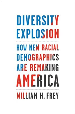 Diversity Explosion: How New Racial Demographics are Remaking America.pdf