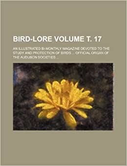 ird-Lore Volume . 17; An Illustrated Bi-Monthly M