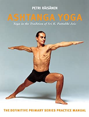 Ashtanga Yoga: the Yoga Tradition of Sri K. Pattabhi Jois: The Definitive Primary Series Practice Manual.pdf