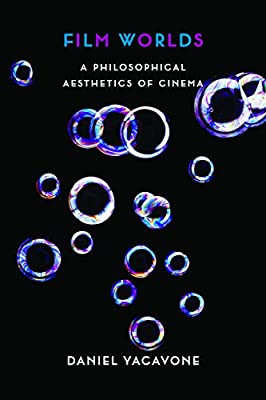Film Worlds: A Philosophical Aesthetics of Cinema.pdf