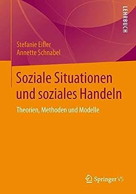 Soziale Situationen und soziales Handeln: Theorien, Methoden und Modelle.pdf