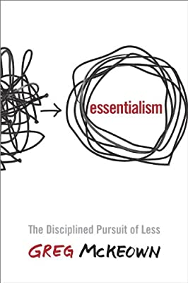 Essentialism: The Disciplined Pursuit of Less.pdf