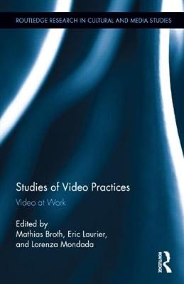 Studies of Video Practices: Video at Work.pdf