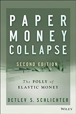 Paper Money Collapse: The Folly of Elastic Money.pdf