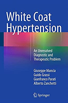 White Coat Hypertension: An Unresolved Diagnostic and Therapeutic Problem.pdf