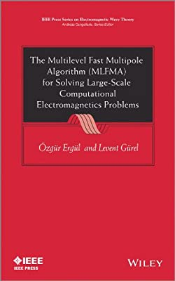 The Multilevel Fast Multipole Algorithm  for Solving Large-scale Computational Electromagnetics Problems.pdf