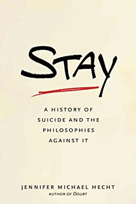 Stay: A History of Suicide and the Philosophies Against it.pdf