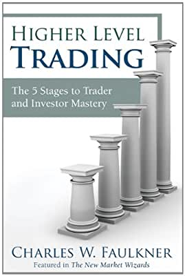 Higher Level Trading: The 5 Stages to Trader and Investor Mastery.pdf