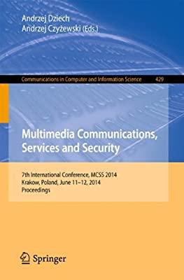 Multimedia Communications, Services and Security: 7th International Conference, MCSS 2014, Krakow, Poland, June....pdf