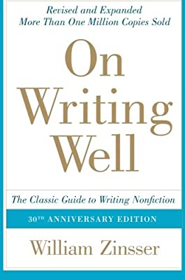 On Writing Well, 30th Anniversary Edition: The Classic Guide to Writing Nonfiction.pdf
