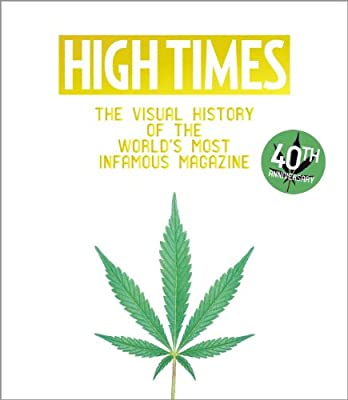 High Times: A Visual History of the World's Most Infamous Magazine - 40th Anniversary.pdf