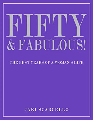 50 & Fabulous: Life Affirming Lessons from Women aged 45-102.pdf