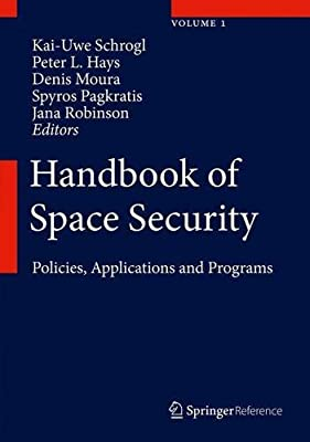 Handbook of Space Security: Policies, Applications and Programs.pdf