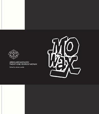 Urban Archaeology: Twenty-One Years of Mo'Wax.pdf