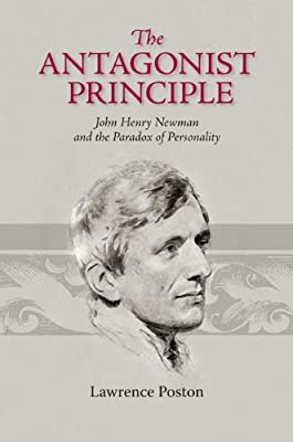 The Antagonist Principle: John Henry Newman and the Paradox of Personality.pdf