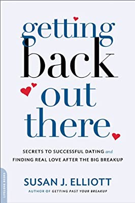 Getting Back Out There: Secrets to Successful Dating and Finding True Love After the Big Breakup.pdf
