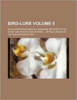 Bird-Lore Volume 5; An Illustrated Bi-Monthly M